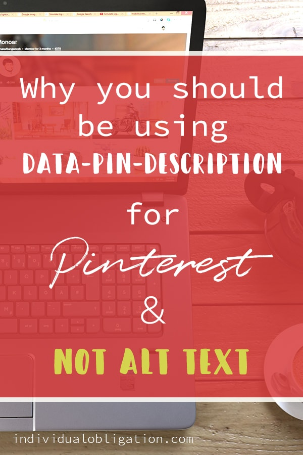 Pinterest graphic - Why you should be using data-pin-description for pinterest & not alt text