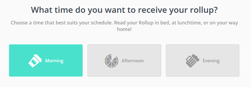 Unroll.me options to schedule rollup email for the morng, afternoon or evening