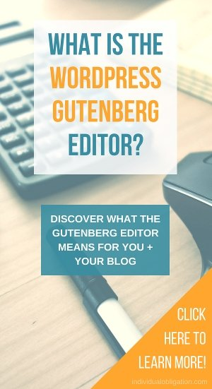 What is the WordPress Gutenberg editor? Discover what the Gutenberg editor means for you + your blog!