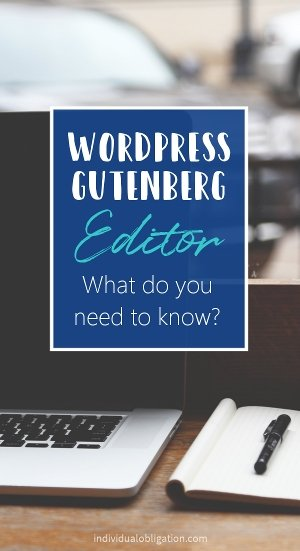 WordPress Gutenberg editor, what do you need to know?