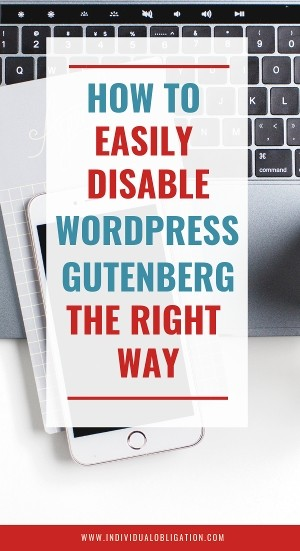 How to easily disable wordpress gutenberg the right way