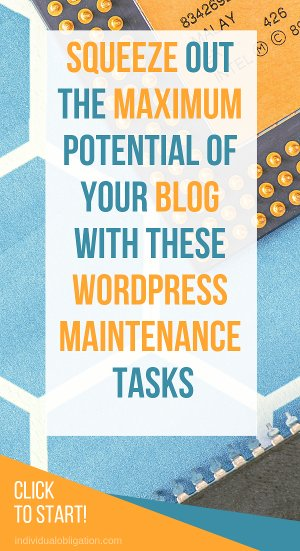 Squeeze out the maximum potential of your blog with these WordPress maintenance tasks