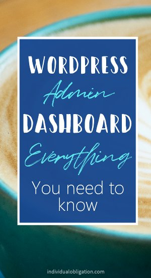 WordPress admin dashboard - everything you need to know