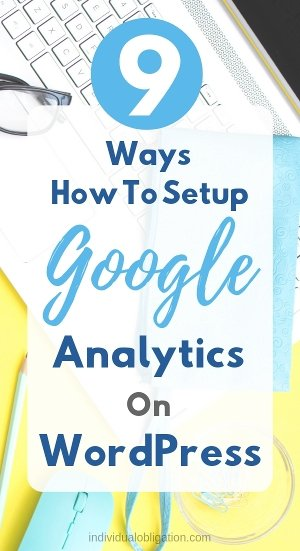 9 ways on How To Setup Google Analytics On WordPress