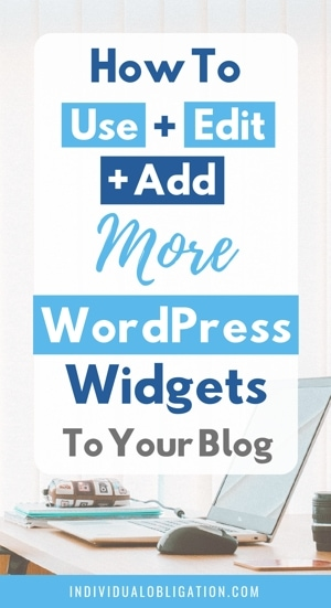 How To Use, Edit & Add More WordPress Widgets To Your Blog