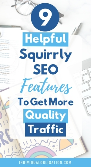 9 Helpful Squirrly SEO Features To Get More Quality Traffic