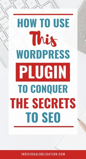 How To Use This WordPress Plugin To Conquer The Secrets To SEO