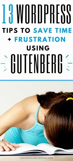 Wordpress Tips To Save Time & Frustration Using Gutenberg As A Beginner Blogger